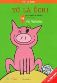 Picture Book Song Ngữ - Voi & Lợn - Tập 14: Tớ Là Ếch!