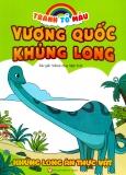 Tranh Tô Màu Vương Quốc Khủng Long - Khủng Long Ăn Thực Vật (Tái Bản 2018)