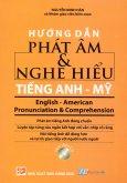 Hướng Dẫn Phát Âm & Nghe Hiểu Tiếng Anh - Mỹ