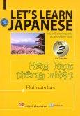 Hãy Học Tiếng Nhật (Tập 3) (Kèm 1 Đĩa VCD)