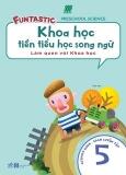 Khoa Học Tiền Tiểu Học Song Ngữ - Sách Luyện Tập 5