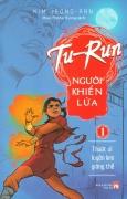 Tu-Run - Người Khiển Lửa (Tập 1)