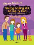 Cùng Con Đối Mặt Với Khủng Hoảng Khi Bố Mẹ Ly Hôn