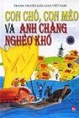Tranh Truyện Dân Gian Việt Nam - Con Chó, Con Mèo Và Anh Chàng Nghèo Khổ