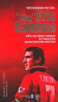 """Từ Cú Kung-fu Của """"King"""" Eric Cantona Đến Sự Hình Thành Kỷ Nguyên Manchester United"""
