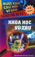 Mười Vạn Câu Hỏi Vì Sao - Tri Thức Thế Kỉ 21 - Khoa Học Vũ Trụ