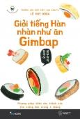 Giỏi Tiếng Hàn Nhàn Như Ăn Gimbap
