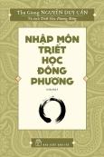 Nhập Môn Triết Học Đông Phương (Tái Bản 2019)