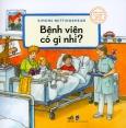 Kiến Thức Tự Nhiên Xã Hội Căn Bản - Bệnh Viện Có Gì Nhỉ?