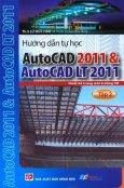 Hướng Dẫn Tự Học AutoCAD 2011 & AutoCAD LT 2011 - Tập 2