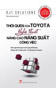 Thói Quen Của Toyota - Nghệ Thuật Nâng Cao Năng Suất Công Việc