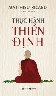Thực Hành Thiền Định (Tái Bản 2019)