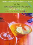 Dưỡng Sinh Đối Với Ăn Uống Hàng Ngày - Giá Trị Dinh Dưỡng Và Tác Dụng Bảo Vệ Sức Khỏe Của Các Loại Đồ Uống