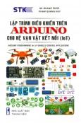 Lập Trình Điều Khiển Trên Arduino Cho Hệ Vạn Vật Kết Nối (IoT)