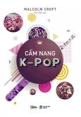 Cẩm Nang K-Pop (Tặng Kèm 6 Postcard - Số Lượng Có Hạn)