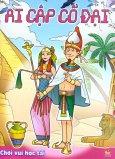 Ai Cập Cổ Đại - Chơi Vui Học Tài