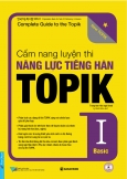Cẩm Nang Luyện Thi Năng Lực Tiếng Hàn TOPIK 1 Basic (Kèm 1 CD)