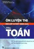 Ôn Luyện Thi Vào Lớp 10 THPT Năm 2020 Môn Toán
