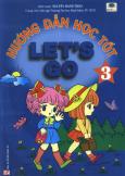 Hướng Dẫn Học Tốt Let's Go - Tập 3