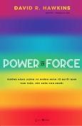 Power vs Force - Trường Năng Lượng Và Những Nhân Tố Quyết Định Tinh Thần, Sức Khỏe Con Người (Bìa Mềm)
