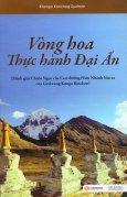 Vòng Hoa Thực Hành Đại Ấn - Minh Giải Chuỗi Ngọc Của Con Đường Năm Thánh Sâu Xa Của Gyalwang Kunga Rinchen