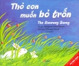 Picture Book Song Ngữ - Thỏ Con Muốn Bỏ Trốn