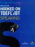 LingualForum Hooked On Toefl IBT Speaking (Gồm Course Book, Scripts & Answers và 1 MP3 CD)