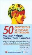 50 Ngộ Nhận Phổ Biến Của Tâm Lý Học Phổ Thông - Bìa Mềm