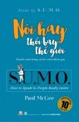 Triết Lý Sumo - Nói Hay Thổi Bay Thế Giới