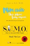 Triết Lý Sumo - Mỉm Cười Thu Phục Lòng Người
