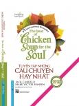 Chicken Soup For The Soul - Tuyển Tập Những Câu Chuyện Hay Nhất (Song Ngữ) (Bìa Cứng) (Tái Bản 2020)
