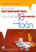 Bồi Dưỡng Học Sinh Giỏi THCS - Ôn Thi Vào Lớp 10 THPT Chuyên - Môn Toán