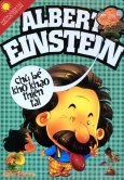 Albert Einstein - Chú Bé Khờ Khạo Thiên Tài - Những Nhân Vật Biến Đổi Biến Đổi Thế Giới Khoa Học