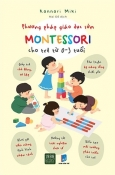 Phương Pháp Giáo Dục Sớm Montessori Cho Trẻ Từ 0 - 3 Tuổi