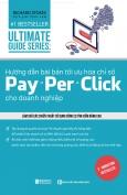 Hướng Dẫn Bài Bản Tối Ưu Hóa Chỉ Số Pay Per Click Cho Doanh Nghiệp