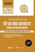 Hướng Dẫn Bài Bản Tối Ưu Hóa Website Dành Cho Doanh Nghiệp
