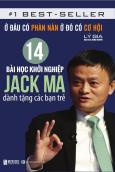 Ở Đâu Có Phàn Nàn Ở Đó Có Cơ Hội - 14 Bài Học Khởi Nghiệp Jack Ma Dành Tặng Các Bạn Trẻ