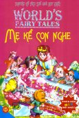 Mẹ Kể Con Nghe - World's Fairy Tales - Truyện Cổ Tích Thế Giới Hay Nhất