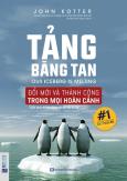 Tảng Băng Tan - Đổi Mới Và Thành Công Trong Mọi Hoàn Cảnh (Tái Bản 2019)
