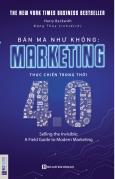 Bán Mà Như Không - Marketing Thực Chiến Trong Thời 4.0