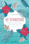Ho'oponopono: Sống như người Hawaii - Chấp nhận, biết ơn và tha thứ