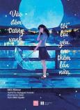 Vào Đêm Trăng Xanh, Tôi Lại Yêu Em Thêm Lần Nữa - Tặng Kèm 2 Bookmark + 01 Postcard + Đai Obi Bao Sách