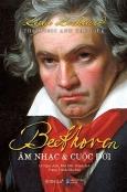 Beethoven - Âm Nhạc Và Cuộc Đời (Bìa Cứng)