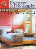 Nội thất nhà đẹp- Phòng ngủ và Phòng của em bé