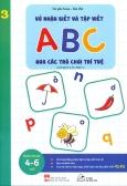 Vở Nhận Biết Và Tập Viết ABC Qua Các Trò Chơi Trí Tuệ 3