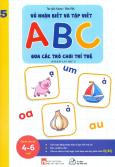 Vở Nhận Biết Và Tập Viết ABC Qua Các Trò Chơi Trí Tuệ 5