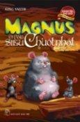 Magnus Chàng Siêu Chuột Nhắt - Danh Tác Thế Giới Dành Cho Thiếu Nhi