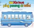 Ehon Thực Phẩm Tâm Hồn - Xe Bus Píng Poong Đi Biển (Tái Bản 2020)