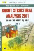 Thiết Kế Kiến Trúc - Xây Dựng Robot Structural Analysis 2011 - Dành Cho Người Tự Học (Tập 1)