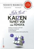 Nghệ Thuật Kaizen Tuyệt Vời Của Toyota (Tái Bản 2020)